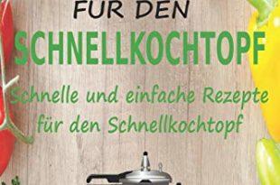51Uu+EssViL 310x205 - Rezeptbuch für den Schnellkochtopf: Schnelle und einfache Rezepte für den Schnellkochtopf